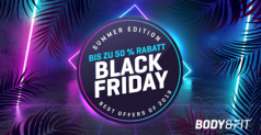 Body & Fit Black Friday Summer – Tag 1 + 10% Rabatt